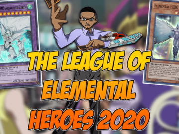 Yu-Gi-Oh! Deck Profile The League of Elemental Heroes 2020